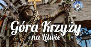 Góra Krzyży na Litwie