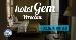 Hotel GEM Wrocław – recenzja