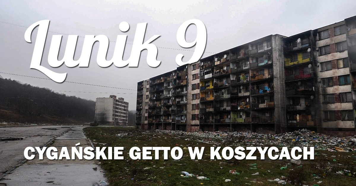 lunik 9 cygańskie getto w Koszycach