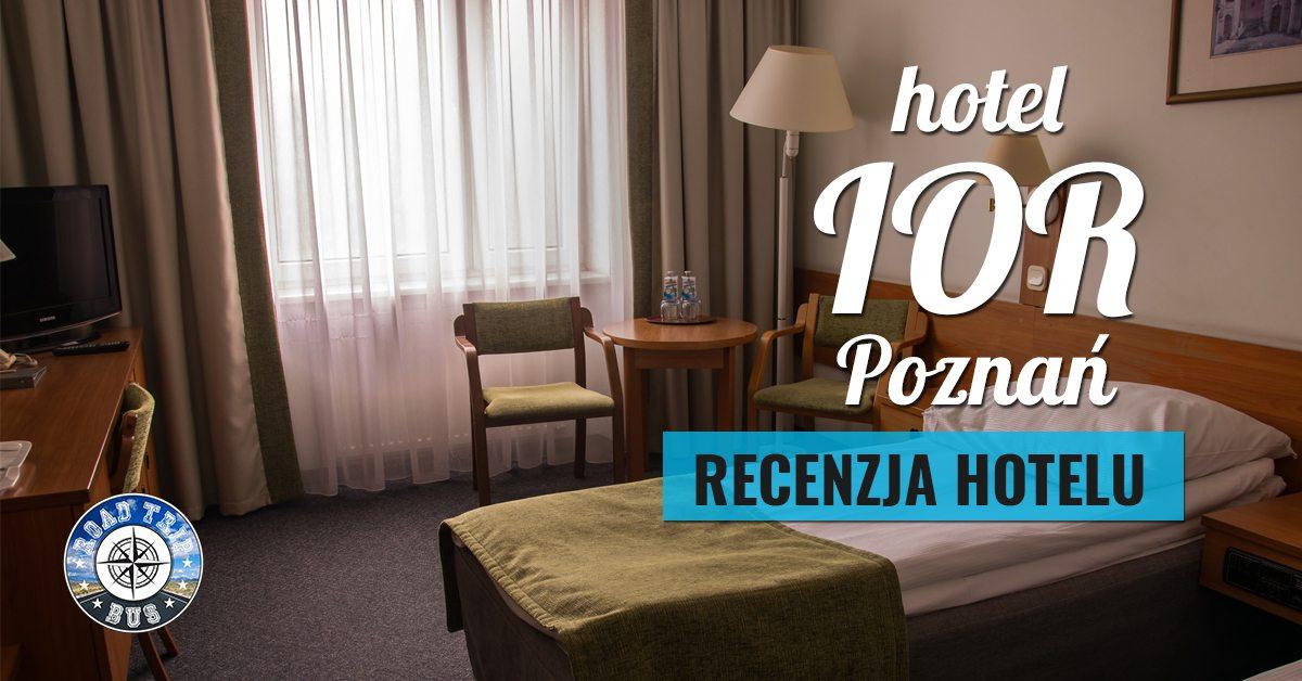 Hotel Ior Poznań Recenzja Road Trip Bus W Drodze Ku