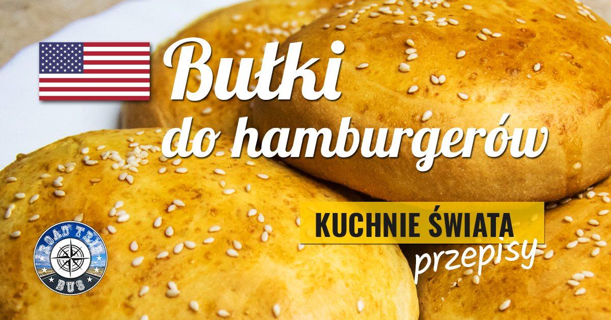 przepis na bułki do hamburgerów