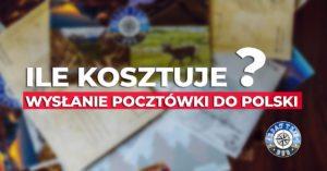 Ile kosztuje wysłanie pocztówki do Polski?