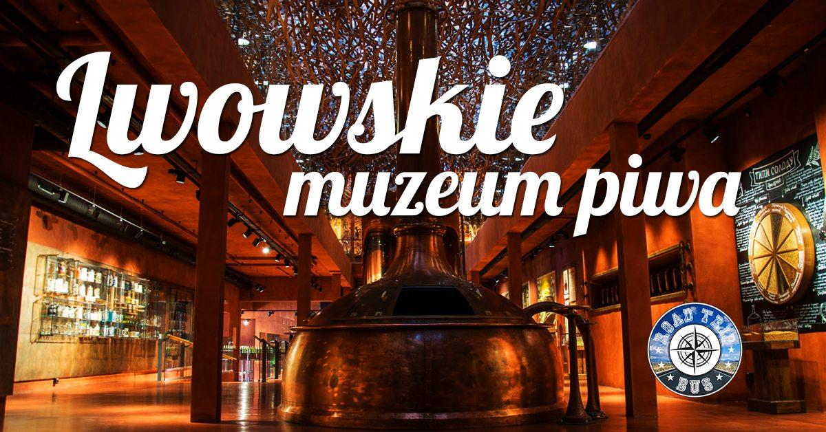 muzeum piwa we lwowie