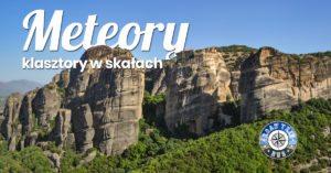 Meteory – zwiedzanie i informacje praktyczne