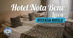 Hotel Nota Bene Lwów – recenzja