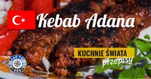 Kebab Adana (przepis na kebab turecki)