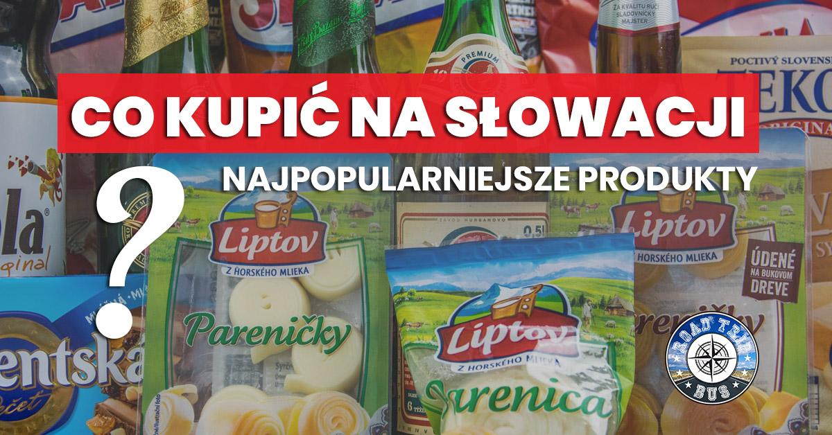 co kupić na Słowacji