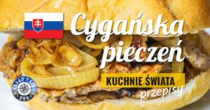 Cygańska pieczeń (Cigánska pečienka)