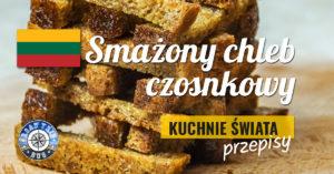 Smażony chleb czosnkowy (duona su cesnaku)