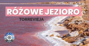 Torrevieja – Różowe Jezioro