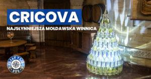 Cricova – zwiedzanie najsłynniejszej mołdawskiej winnicy