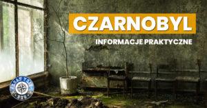 Czarnobyl – informacje praktyczne