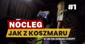 Eurotrip #1 Nocleg jak z koszmaru (Ukraina, Bazaltowe)