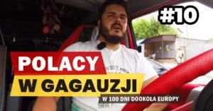 Eurotrip #10 Polacy w Gagauzji
