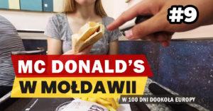 Eurotrip #9 Jak wygląda Mc Donald's w Mołdawii