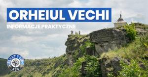 Orheiul Vechi – zwiedzanie i informacje praktyczne