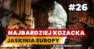 Eurotrip #26 Najbardziej kozacka jaskinia Europy