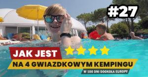 Eurotrip #27 Jak jest na 4-gwiazdkowym kempingu