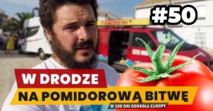 Eurotrip #50 W drodze na pomidorową bitwę