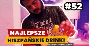 Eurotrip #52 Najlepsze hiszpańskie drinki