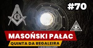 Eurotrip #70 Masoński pałac – Quinta da Regaleira