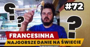 Eurotrip #72 Francesinha – najgorsze danie świata?