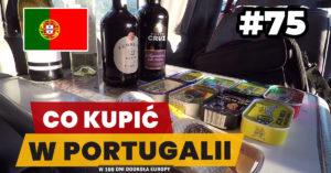 Eurotrip #75 Portugalskie zakupy