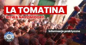 La Tomatina – informacje praktyczne o bitwie na pomidory