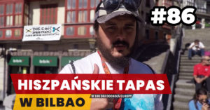 Eurotrip #86 Hiszpańskie tapas w Bilbao