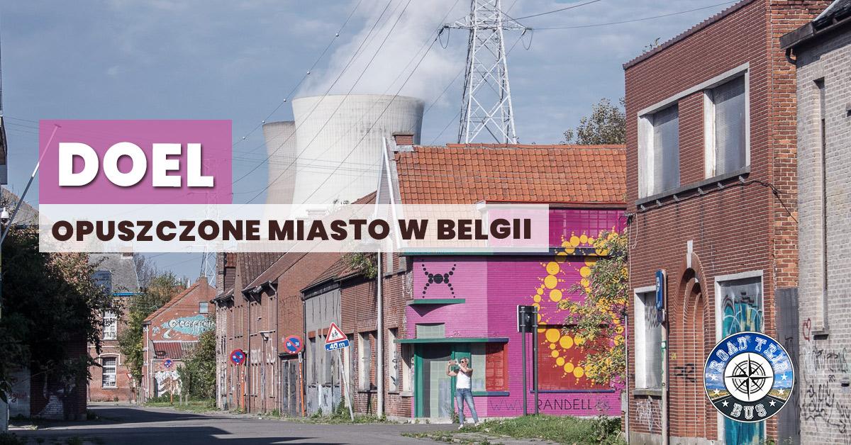 doel opuszczone miasto w belgii