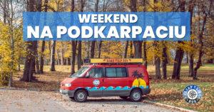 Weekend na Podkarpaciu 2018