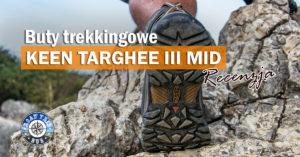 Buty Trekkingowe Keen Targhee III Mid – recenzja