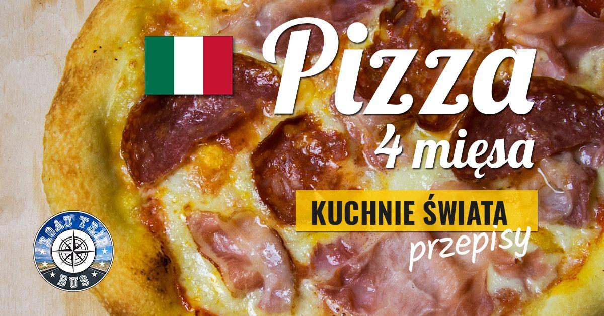 pizza cztery mięsa przepis