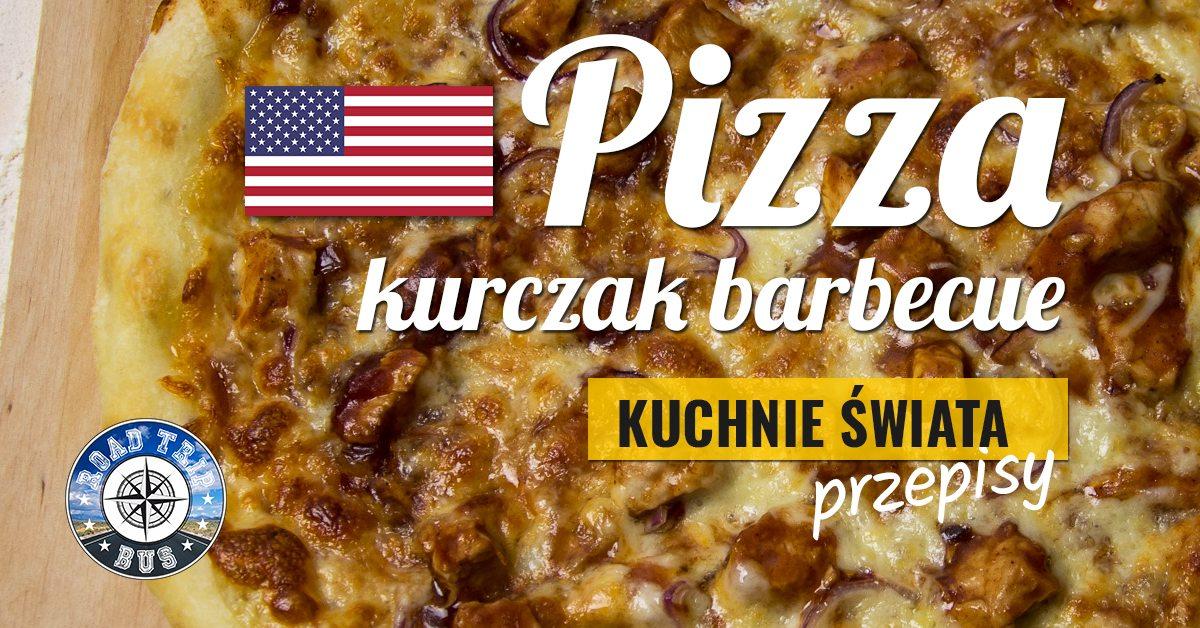 pizza kurczak BBQ przepis