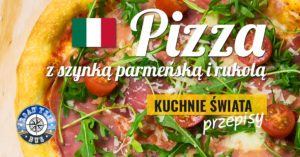 Pizza z szynką parmeńską i rukolą (prosciutto crudo e rucola)