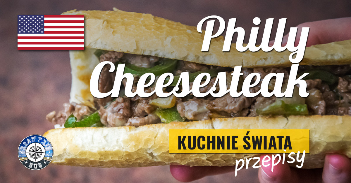 philly cheesesteak przepis
