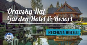 Oravsky Haj Garden Hotel & Resort – recenzja