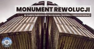 Monument Rewolucji w Parku Narodowym Kozara