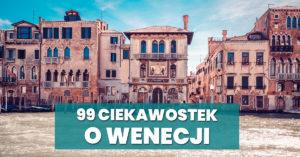 99 ciekawostek o Wenecji
