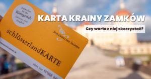 Karta Krainy Zamków – czy warto skorzystać z schlösserlandKARTE?