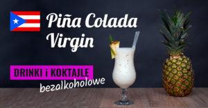 Bezalkoholowa Pina Colada Virgin