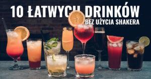 10 prostych drinków na Sylwestra bez użycia shakera