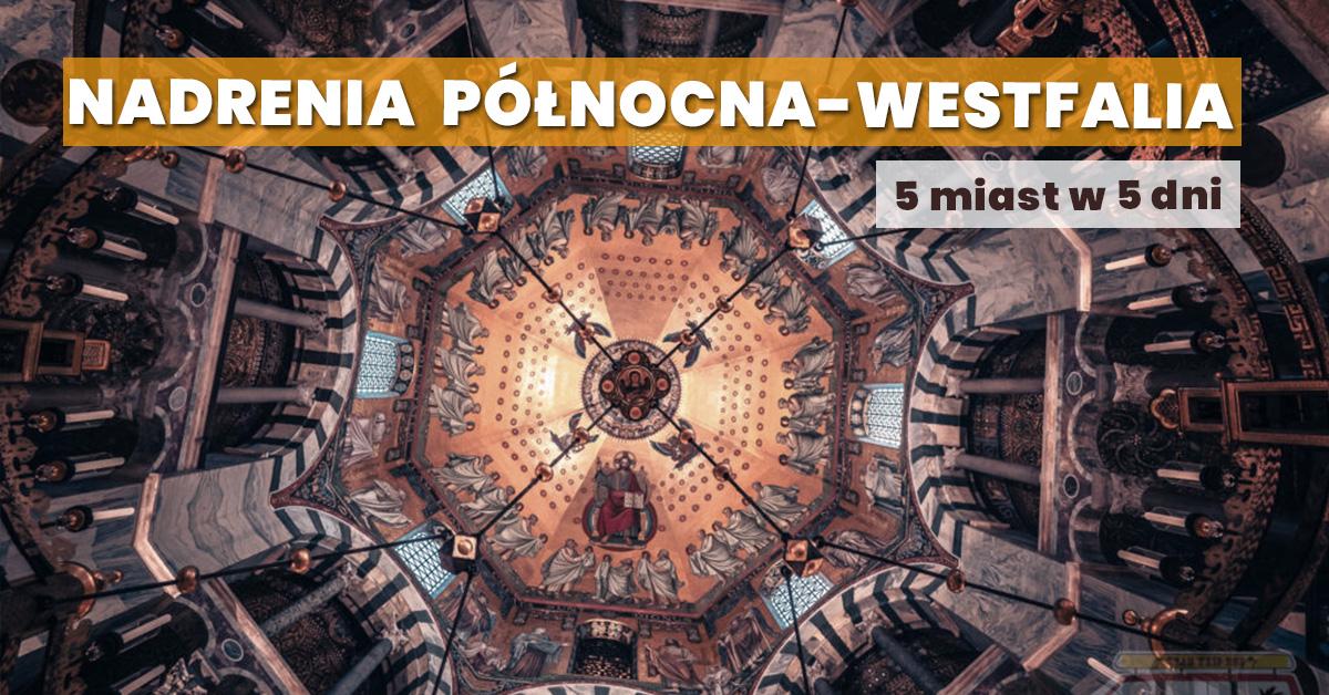 Nadrenia Północna-Westfalia - zwiedzanie 5 miast w 5 dni
